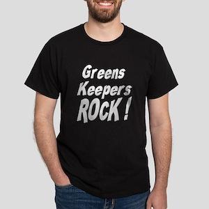 Greens Keepers Rock ! Dark T-Shirt