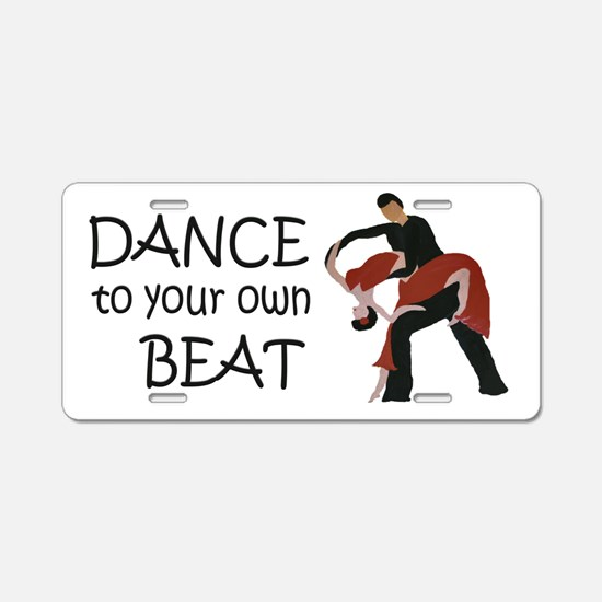 Dance to your own Beat Aluminum License Plate