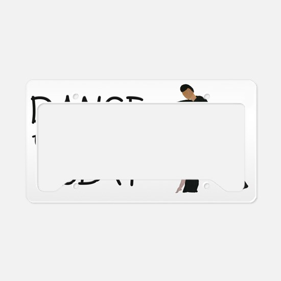 Dance to your own Beat License Plate Holder