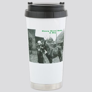 Every Horse Needs a Boy Stainless Steel Travel Mug