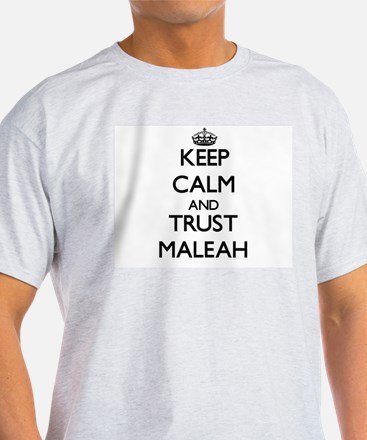 Keep Calm and trust Maleah T-Shirt
