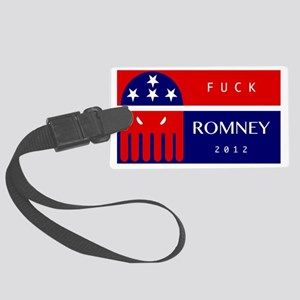 Fuck Romney 2012 Large Luggage Tag