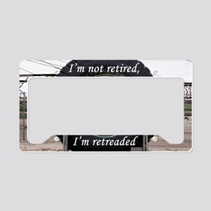 I'm not retired, I'm retreade License Plate Holder