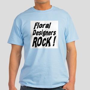 Floral Designers Rock ! Light T-Shirt