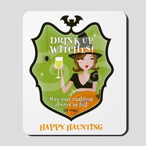 Drink Up Witches Mousepad
