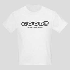 good? Kids T-Shirt