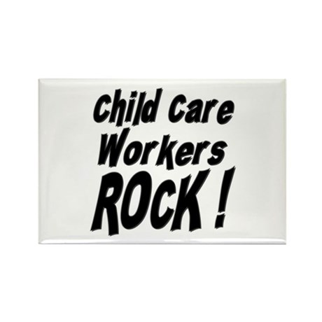 Child Care Workers Rock ! Rectangle Magnet