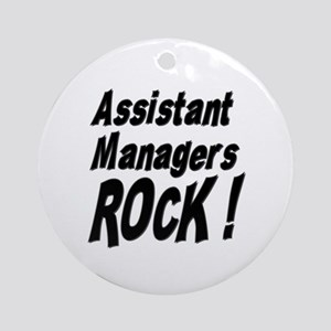 Assistant Managers Rock ! Ornament (Round)