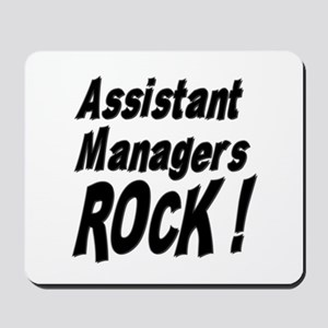Assistant Managers Rock ! Mousepad