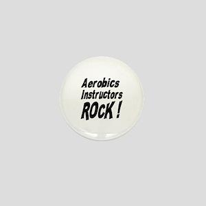 Aerobics Instructors Rock ! Mini Button