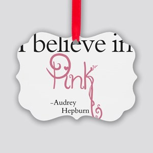 I believe in Pink Picture Ornament