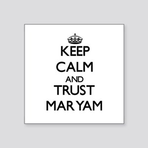 Keep Calm and trust Maryam Sticker