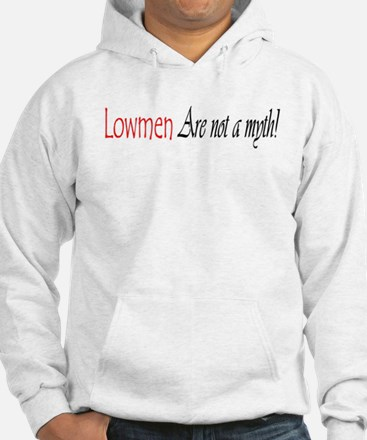 Lowmen Are Not a Myth! Hoodie