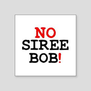 NO SIREE BOB! Z Sticker