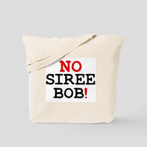 NO SIREE BOB! Z Tote Bag