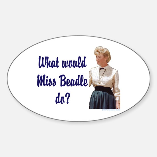 What would Miss Beadle do? Oval Decal