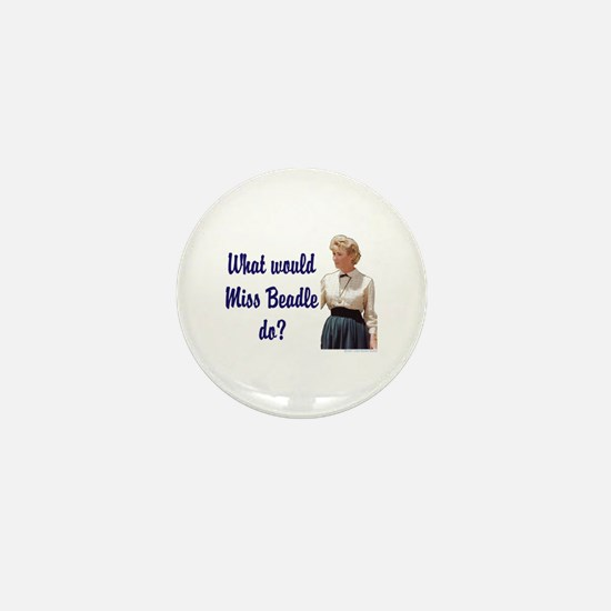 What would Miss Beadle do? Mini Button