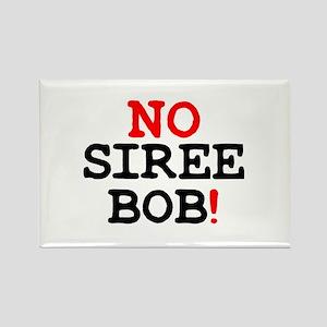 NO SIREE BOB! Z Magnets