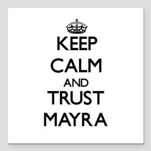 "Keep Calm and trust Mayra Square Car Magnet 3"" x 3"