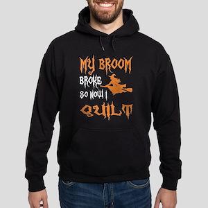 My Broom Broke So Now I Quilt Halloween Sweatshirt