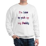Here to pick up my Daddy Sweatshirt