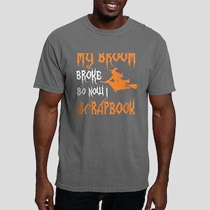 My Broom Broke So Now I Scrapbook Hallowee T-Shirt