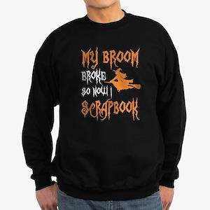 My Broom Broke So Now I Scrapbook Hallo Sweatshirt
