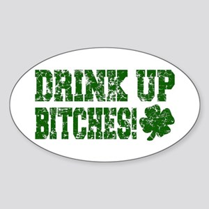 Drink Up Bitches Distressed Oval Sticker