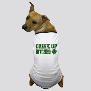 Drink Up Bitches Distressed Dog T-Shirt
