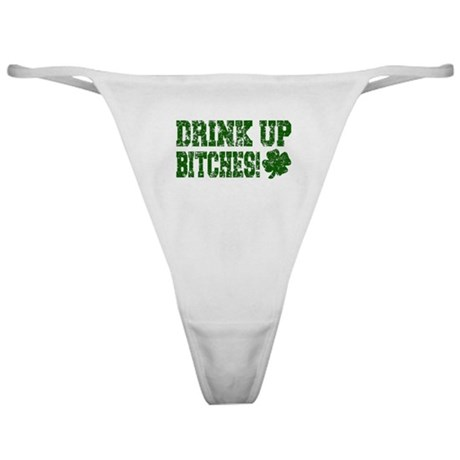 Drink Up Bitches Distressed Classic Thong