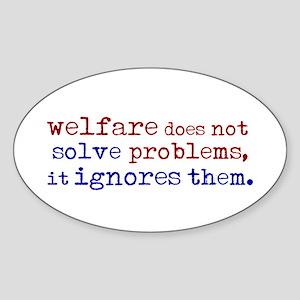 Welfare Ignores Problems Oval Sticker