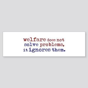 Welfare Ignores Problems Bumper Sticker