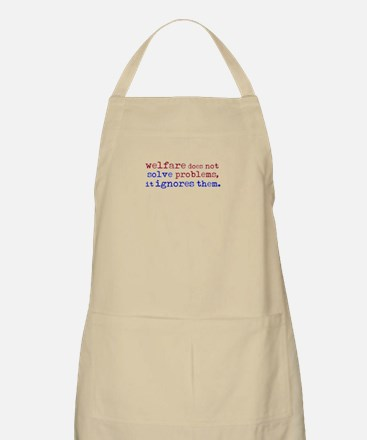 Welfare Ignores Problems BBQ Apron