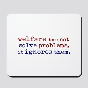 Welfare Ignores Problems Mousepad