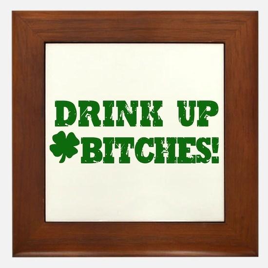 Drink Up Bitches St Patricks Day Framed Tile