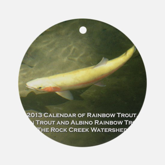 2013 Calendar of Rainbow Trout, Bro Round Ornament