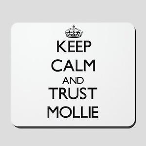 Keep Calm and trust Mollie Mousepad