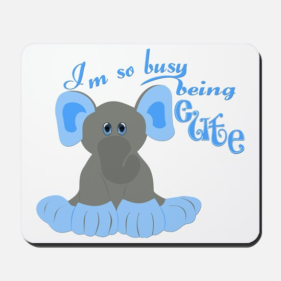 Busy Being Cute Mousepad