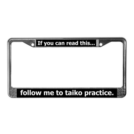 Follow Me to Practice - License Plate Frame