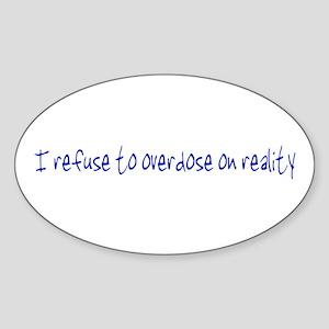 Overdose on Reality Oval Sticker