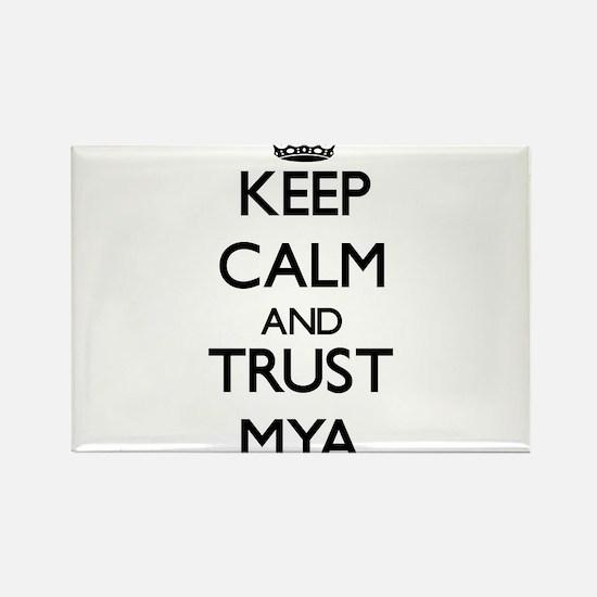 Keep Calm and trust Mya Magnets