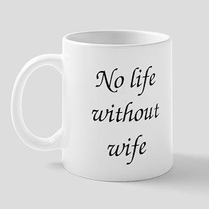 No Life Without Wife Mug