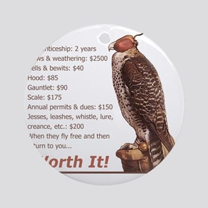 Falconry - Worth It! Round Ornament