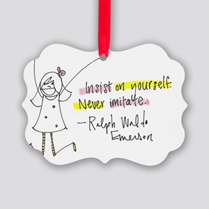 Insist on Yourself Picture Ornament