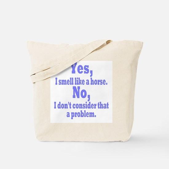 I smell like a Horse Tote Bag