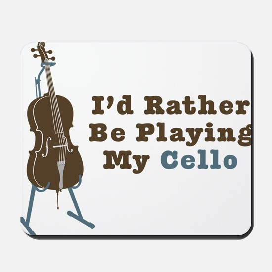 Id-Rather-Be-Playing-My-Cello Mousepad