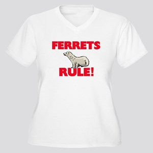 Ferrets Rule! Plus Size T-Shirt