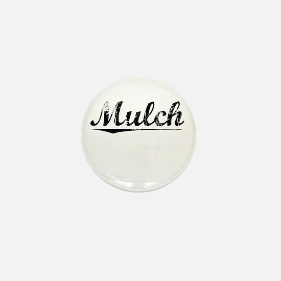 Mulch, Vintage Mini Button