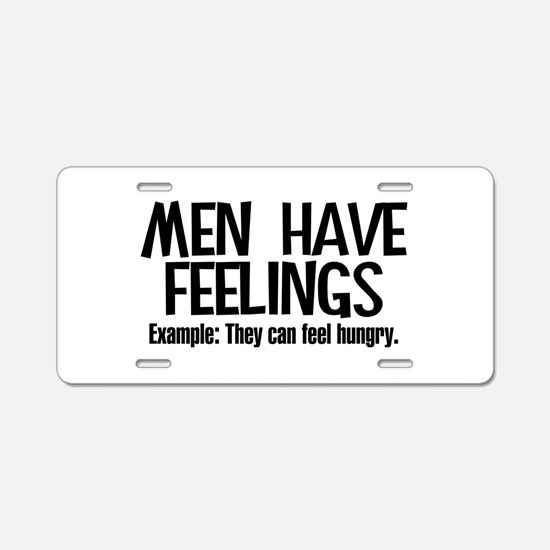 Men Have Feelings Aluminum License Plate