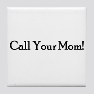 Call Your Mom! Tile Coaster